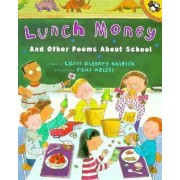 Lunch Money and Other Poems about School by Carol Diggory Shields