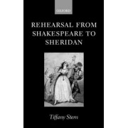 Rehearsal from Shakespeare to Sheridan by Tiffany Stern