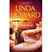 Trouble by Linda Howard