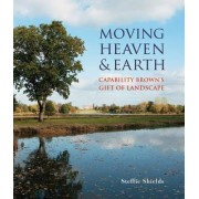 Moving Heaven and Earth by Steffie Shields