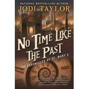 No Time Like the Past: The Chronicles of St. Mary's Book Five