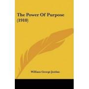 The Power of Purpose (1910) by William George Jordan