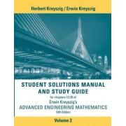 Student Solutions Manual Advanced Engineering Mathematics: Volume 2 by Erwin Kreyszig