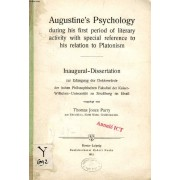 Augustine's Psychology During His First Period Of Literary Activity With Special Reference To His Relation To Platonism (Inaugural-Dissertation)