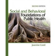 Social and Behavioral Foundations of Public Health by M. Jeannine Coreil