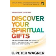 Discover Your Spiritual Gifts by C Peter Wagner