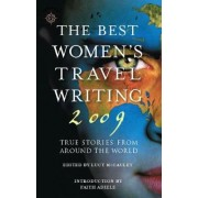 The Best Women's Travel Writing 2009 by Lucy McCauley