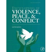 Encyclopedia of Violence, Peace, and Conflict: Volume 1-3 by Lester R. Kurtz