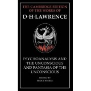 'Psychoanalysis and the Unconscious' and 'Fantasia of the Unconscious' by D. H. Lawrence
