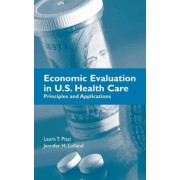 Economic Evaluation In U.S. Health Care: Principles And Applications by Laura T. Pizzi