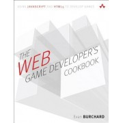 The Web Game Developer's Cookbook: Using JavaScript and Html5 to Develop Games (Paperback)