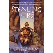 Stealing Fire by Jo Graham