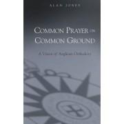 Common Prayer on Common Ground by Alan Jones