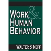Work and Human Behavior by Walter S. Neff