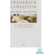 Istoria filosofiei necartonat vol.VII Filosofia germana din sec. XVIII si XIX - Frederick Copleston