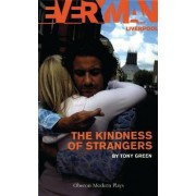 The Kindness of Strangers by Tony Green