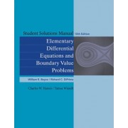 Student Solutions Manual to Accompany Boyce Elementary Differential Equations and Elementary Differential Equations with Boundary Value Problems by William E. Boyce