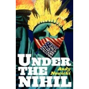 Under the Nihil by Andy Nowicki
