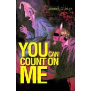 You Can Count on Me by Joseph C Idigo