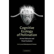 Cognitive Ecology of Pollination by Lars Chittka
