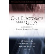 One Electorate under God? by E. J. Dionne