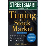 Streetsmart Guide to Timing the Stock Market by Colin Alexander