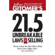 Jeffrey Gitomer's 21.5 Unbreakable Laws of Selling by Jeffrey Gitomer