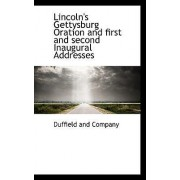 Lincoln's Gettysburg Oration and First and Second Inaugural Addresses by And Company Duffield and Company