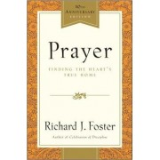 Prayer - 10th Anniversary Edition by Richard J Foster