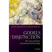 Godel's Disjunction: The Scope and Limits of Mathematical Knowledge
