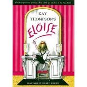 Kay Thompson's Eloise by Kay Thompson