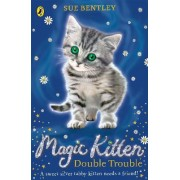 Magic Kitten: Double Trouble by Sue Bentley