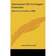 Antonymes de La Langue Francaise by Antoine Muzzarelli