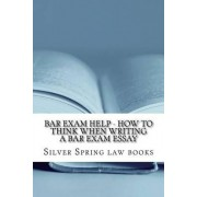 Bar Exam Help - How to Think When Writing a Bar Exam Essay by Silver Spring Law Books