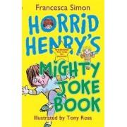 Horrid Henry's Mighty Joke Book by Francesca Simon