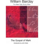 The Gospel of Mark by William Barclay