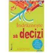 Indrazneste Sa Decizi - Jacques Dechance