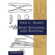 Boat-Building and Boating by Dan C Beard