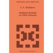 Multigrid Methods for Finite Elements by V.V. Shaidurov