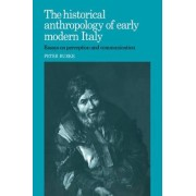 The Historical Anthropology of Early Modern Italy by Peter Burke