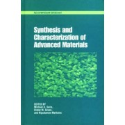 Synthesis and Characterization of Advanced Materials by Michael A. Serio