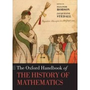 The Oxford Handbook of the History of Mathematics by Eleanor Robson