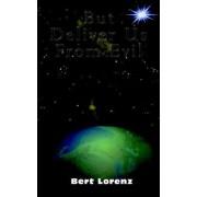 But Deliver Us from Evil by Bert Lorenz