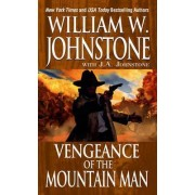 Vengeance Of The Mountain Man by William W Johnstone
