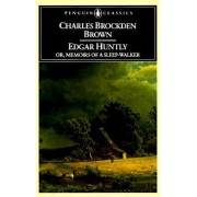 Edgar Huntly by Charles Brockden Brown