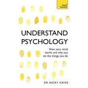 Understand Psychology: Teach Yourself by Nicky Hayes