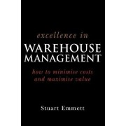 Excellence in Warehouse Management by S. Emmett