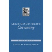 Leslie Marmon Silko's Ceremony by Allan Chavkin