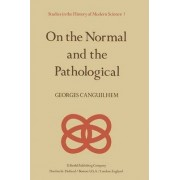 On the Normal and the Pathological by Georges Canguilhem