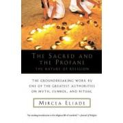 The Sacred and the Profane by Mircea Eliade